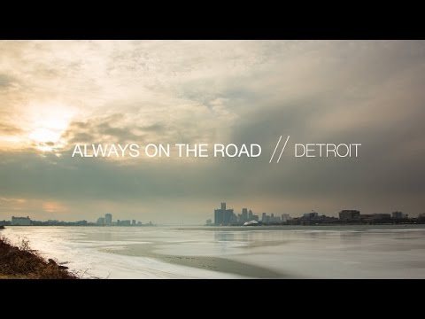 Always on the road: Detroit