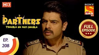 Partners Trouble Ho Gayi Double - Ep 208 - Full Episode - 13th September, 2018 - SABTV