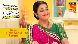 Your Favorite Character | Daya Thinks About Future | Taarak Mehta Ka Ooltah Chashmah - SABTV
