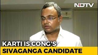 Karti Chidambaram To Fight Elections From Tamil Nadu's Sivaganga - NDTV