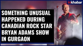 Canadian Rock Star Bryan Adams Show in Gurgaon: Something Unusual Happened During His Performance - ITVNEWSINDIA