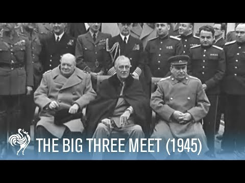 &quot;The Big Three&quot; : Churchill, Stalin and Roosevelt Meet (1945)