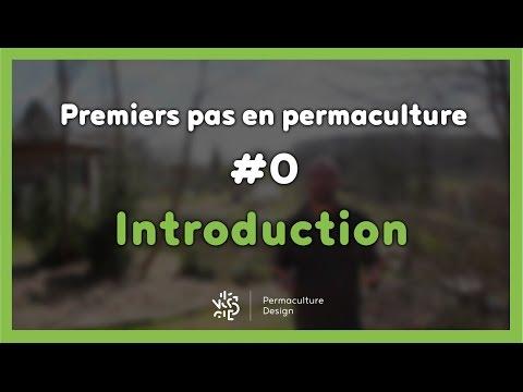 Premiers pas en permaculture #0/7 - INTRODUCTION