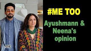 #MeToo : Ayushmann & Neena Share their opinion - IANSLIVE