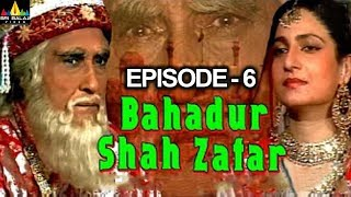 Bahadur Shah Zafar Episode - 6 | Hindi Tv Serials | Sri Balaji Video - SRIBALAJIMOVIES