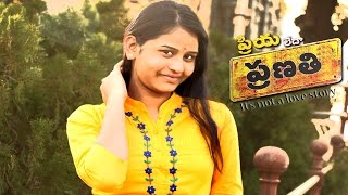 Priya Ledha Pranathi Telugu Short Film 2017 - YOUTUBE