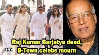 Sooraj Barjatya's father Raj Kumar Barjatya dead, B-Town celebs mourn - BOLLYWOODCOUNTRY