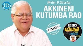 Writer & Director Akkineni Kutumba Rao Exclusive Interview || Akshara Yathra With Mrunalini #26 - IDREAMMOVIES