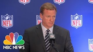 NFL Commissioner Roger Goodell: We Believe Everyone Should Stand During Anthem | NBC News - NBCNEWS