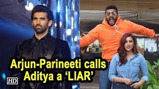 Arjun - Parineeti calls Aditya a 'LIAR', when he hints being SINGLE - IANSLIVE