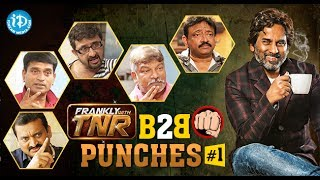 Frankly With TNR B2B #1 Punches || Tollywood Celebrities Punches - IDREAMMOVIES