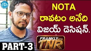 Taxiwala Movie Director Rahul sankrityan Interview Part #3 | Frankly With TNR #137 - IDREAMMOVIES