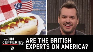 No One Knows More About America Than the British - The Jim Jefferies Show - COMEDYCENTRAL