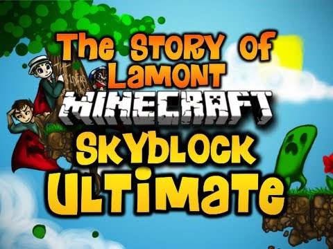 &quot;THE STORY OF LAMONT&quot; Minecraft Skyblock ULTIMATE Ep. 10 w/ Luclin &amp; Wolv21 (HD)