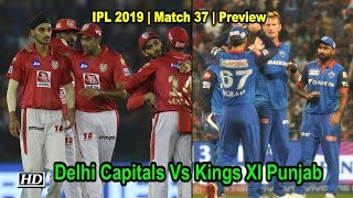 IPL 2019 | Match 37 | Preview | Delhi Capitals Vs Kings XI Punjab - IANSINDIA