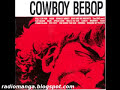 Cowboy Bebop OST 1 - Tank!