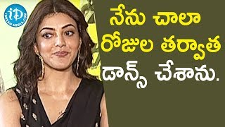 నేను చాలా రోజుల తర్వాత డాన్స్ చేశాను - Kajal Aggarwal || Talking Movies With iDream - IDREAMMOVIES