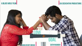 LOVE G0AL TELUGU SHORT FILM  DIRECTED BY SATHYANANDH FRO  BLACK WOLF FILM - YOUTUBE