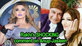 Rakhi Sawant's SHOCKING comment on Anup & Jasleen - BOLLYWOODCOUNTRY