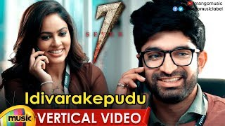 Idhivarakepudu Vertical Video Song | Seven Telugu Movie Songs | Havish | Nandita | Mango Music - MANGOMUSIC