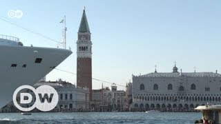Venice's battle against cruise ships | DW English - DEUTSCHEWELLEENGLISH