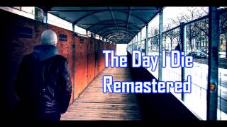 Royalty Free The Day I Die Remastered:The Day I Die Remastered