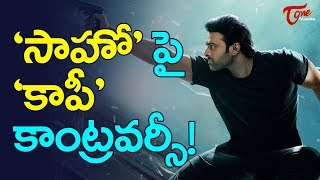 సాహో'పై కాపీ కాంట్రవర్సీ! | Saaho Controversy | Saaho copied from 'Largo Winch' | TeluguOne - TELUGUONE