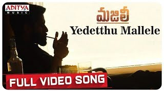 Yedetthu Mallele Full Video Song || MAJILI Songs || Naga Chaitanya, Samantha, Divyansha Kaushik - ADITYAMUSIC