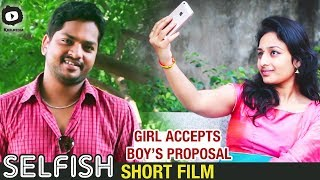 Girl Accepts Boy's Proposal | Selfish Telugu Short Film Scenes | 2018 Short Films | Khelpedia - YOUTUBE