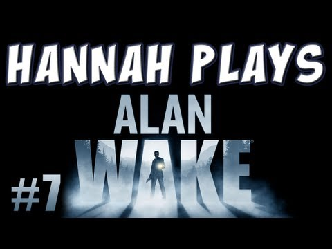 Hannah Plays Alan Wake Part 7 Taken