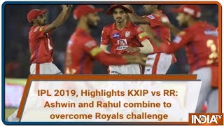 IPL 2019, Highlights KXIP vs RR: Ashwin and Rahul combine to overcome Royals challenge - INDIATV