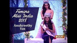 Anukreethy Vas from Tamil Nadu crowned Miss India World 2018 - INDIATV