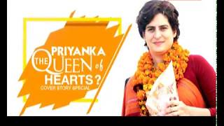Cover Story: Priyanka Gandhi, The Queens Of hearts? | Priya Sahgal - NEWSXLIVE