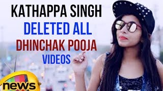 Kathappa Singh Has Mysteriously Deleted All Dhinchak Pooja Videos | Mango News - MANGONEWS