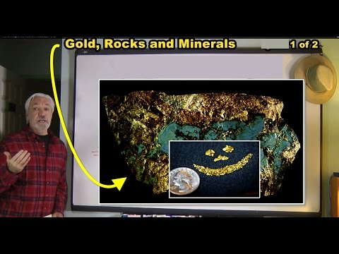 How to find gold with rocks & minerals part 1 of 2