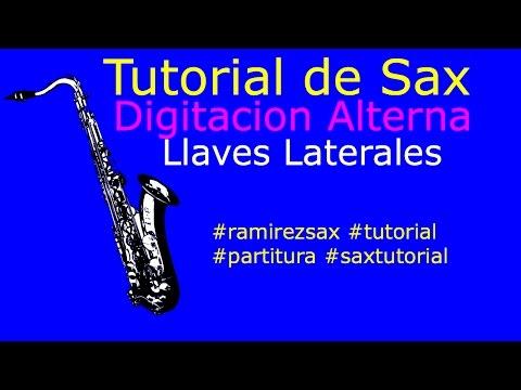 Tutorial de Sax Digitaciones Alternas y Llaves Laterales