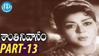 Shanti Nivasam Full Movie Part 13 || ANR, Rajasulochana || C S Rao || Ghantasala Venkateswara Rao - IDREAMMOVIES