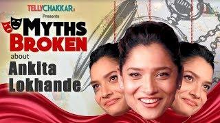 Ankita Lokhande breaks 5 Myths about her I Myths Broken I TellyChakkar - TELLYCHAKKAR