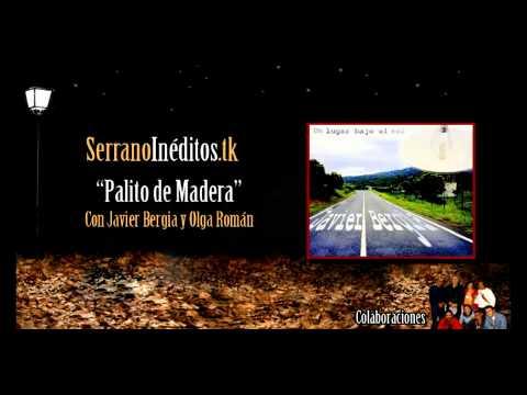 Javier Bergia, Ismael Serrano y Olga Román - Palito de Madera [www.serranoineditos.tk]