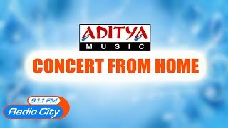 Aditya Music and Radio City Concert From Home || Latest Songs - ADITYAMUSIC