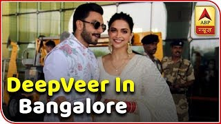Ranveer-Deepika RECEPTION : Deep-Veer Reaches Bangalore | ABP News - ABPNEWSTV