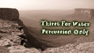 Royalty Free :Thirst For Water Percussion Only