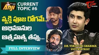 Dr. Virinchi Sharma Exclusive Interview | Open Talk with Anji | Current Topics #6 | TeluguOne - TELUGUONE