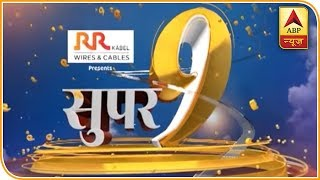Main headlines of the day in detail   Super 9 - ABPNEWSTV