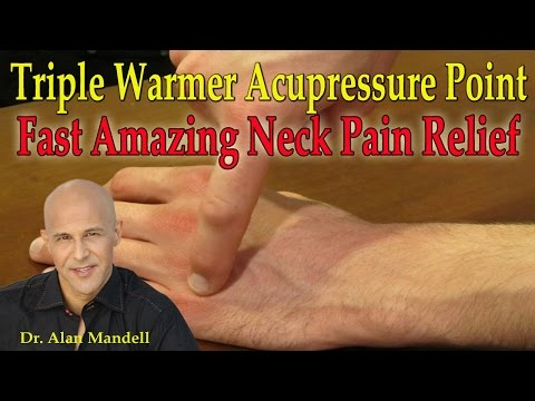Triple Warmer Acupressure Point for Fast Amazing Neck Pain Relief - Dr Mandell