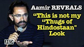 "Aamir REVEALS- ""This is not my ""Thugs of Hindostaan"" Look - IANSLIVE"