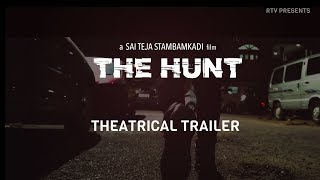The Hunt l Telugu Short Film Trailer 2019 l A Film by Sai Teja Stambamkadi | RTV - YOUTUBE