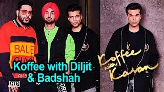 Koffee with Diljit & Badshah at 'Koffee with Karan 6' - BOLLYWOODCOUNTRY