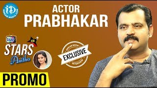 Actor Prabhakar Exclusive Interview - Promo || Soap Stars With Anitha #28 - IDREAMMOVIES