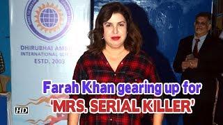 Farah Khan gearing up for 'MRS. SERIAL KILLER' - IANSINDIA